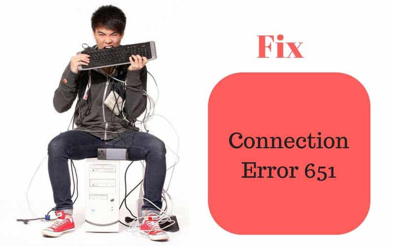 internet connection error 651