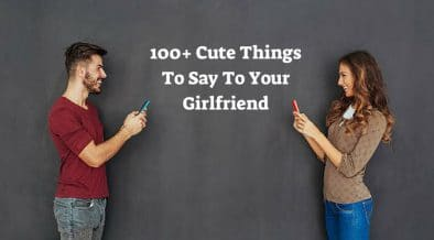 sweet things to say to your girlfriend