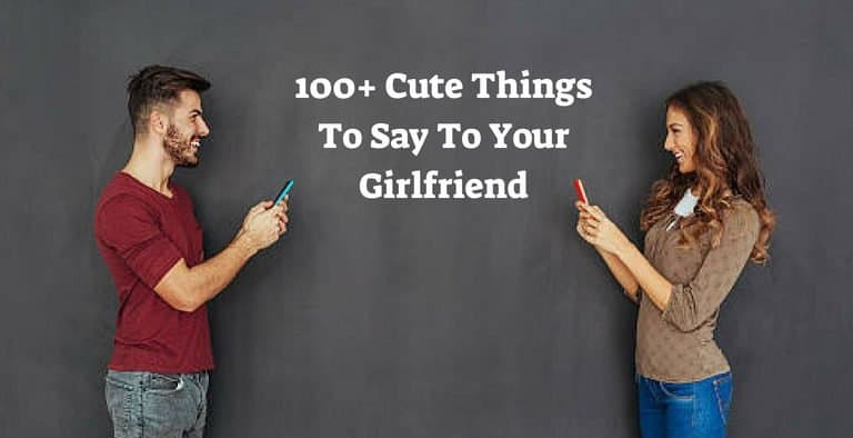 100 Sweet Cute Things To Say To Your Girlfriend Trulygeeky