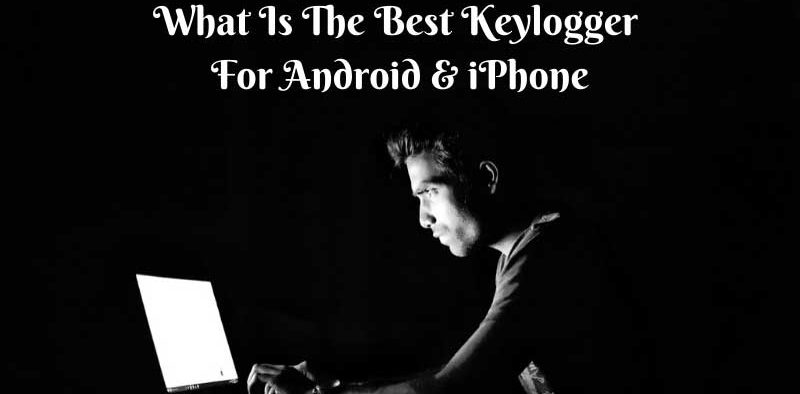 what is the best keylogger for android